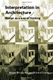 Interpretation in Architecture: Design as Way of Thinking (0415384486) by Richard Coyne