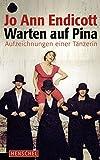 Image de Warten auf Pina: Aufzeichnungen einer Tänzerin
