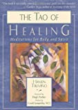 The Tao of Healing: Meditations for Body and Spirit (1577311116) by Trevino, Haven