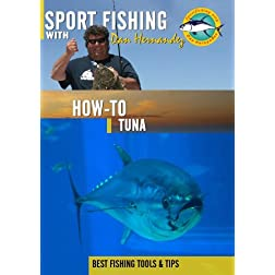 Sportfishing with Dan Hernandez How To Tuna