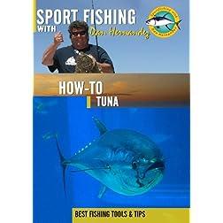 Sportfishing with Dan Hernandez How To Tuna
