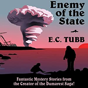 Enemy of the State: Fantastic Mystery Stories | [E. C. Tubb]