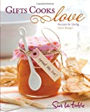 img - for Gifts Cooks Love: Recipes for Giving book / textbook / text book