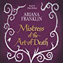 The Mistress of the Art of Death: Mistress Of The Art Of Death 1 Audiobook by Ariana Franklin Narrated by Diana Bishop