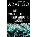 Platz 9: Sascha Arango: Die Wahrheit und andere Lügen