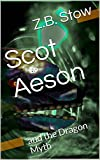 Scot Aeson: and the Dragon Myth