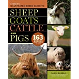 Storey's Illustrated Breed Guide to Sheep, Goats, Cattle and Pigs (Storeys Illustrated Breed Gde)by Carol Ekarius