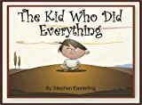 The Kid Who Did Everything