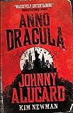 Anno Dracula - Johnny Alucard (Anno Dracula, 1976-1991) Kim Newman