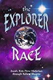 Explorer Race (Book 01): The Explorer Race (0929385381) by Zoosh