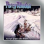 Kampf gegen die Blues (Perry Rhodan Silber Edition 20) | Clark Darlton,Kurt Brand,Kurt Mahr