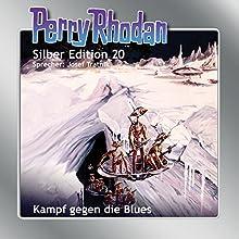 Kampf gegen die Blues (Perry Rhodan Silber Edition 20) Hörbuch von Clark Darlton, Kurt Brand, Kurt Mahr Gesprochen von: Josef Tratnik