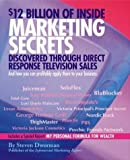 img - for 12 Billion of Inside Marketing Secrets Discovered Through Direct Response Television Sales by Dworman, Steven (2003) Paperback book / textbook / text book