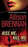 Kiss Me, Kill Me: A Novel of Suspense (Lucy Kincaid)