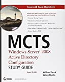 img - for MCTS Windows Server 2008 Active Directory Configuration Study Guide: Exam 70-640 Paperback May 12, 2008 book / textbook / text book