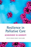 img - for Resilience in Palliative Care: Achievement in Adversity book / textbook / text book