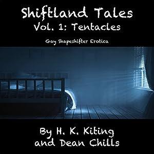 Shiftland Tales, Volume 1: Tentacles - Gay Shapeshifter Erotica Audiobook