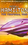 The Temporal Void: Part Two of the Void Trilogy (0330443038) by Hamilton, Peter F.