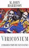 'VIRICONIUM: ''IN VIRICONIUM'', ''VIRICONIUM NIGHTS''' (0044402457) by M.JOHN HARRISON