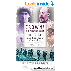 Crowns in a Changing World: The British and European Monarchies, 1901-36