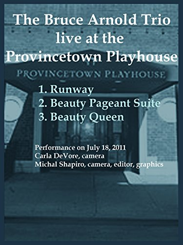 Bruce Arnold Trio Live at Provincetown Playhouse 2011