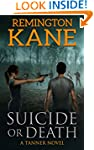 Suicide or Death (A Tanner Novel Book 7)