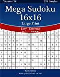 Mega Sudoku 16×16 Large Print – Easy to Extreme – Volume 34 – 276 Puzzles