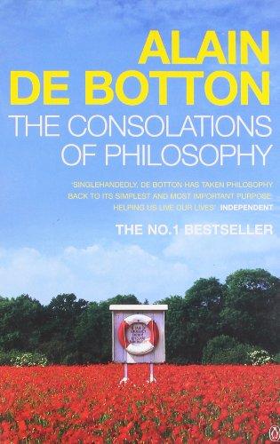 The Consolations of Philosophy. Alain de Botton