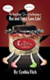 img - for The Erotic Cookie Jar: The sexy tool to put the spice back in your love life! by Mrs. Cynthia Fitch (2014-02-22) book / textbook / text book
