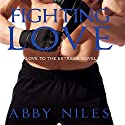 Fighting Love (       UNABRIDGED) by Abby Niles Narrated by Harper Jeanne Wilson