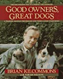 img - for By Brian Kilcommons - Good Owners, Great Dogs (7/29/92) book / textbook / text book