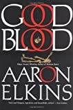 Good Blood (Gideon Oliver Mysteries) (0425194116) by Elkins, Aaron