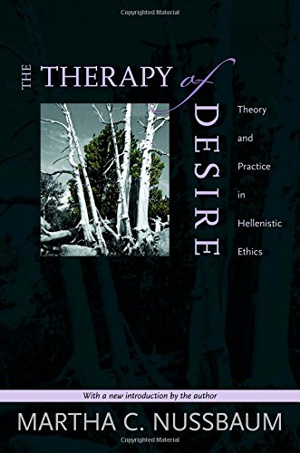 The Therapy of Desire: Theory and Practice in Hellenistic...