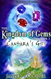 Jasper Cooper Candara's Gift: Book 1 in The Kingdom of Gems Trilogy (Accounts of Candara)