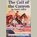 The Call of the Canyon (       UNABRIDGED) by Zane Grey Narrated by Jim Gough
