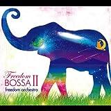 freedom bossaII