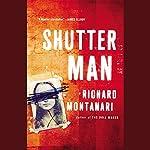 Shutter Man | Richard Montanari
