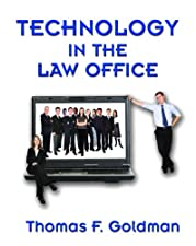 Technology in the Law Office by Thomas F. Goldman