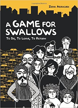 A Game for Swallows: To Die, to Leave, to Return (Single Titles) (Graphic Universe) written by Zeina Abirached