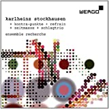 Stockhausen: Kontra-Punkte; Refrain; Zeitmasze; Schlagtrio