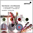 Stockhausen: Kontra-punkte, Refrain, Zeitmasze, Schlagrtrio