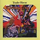Morning Way by Trader Horne Import edition (2009) Audio CD