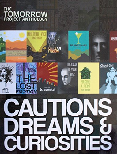 Cautions, Dreams & Curiosities: The Tomorrow Project Anthology PDF