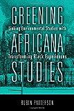 Greening Africana Studies: Linking Environmental Studies with Transforming Black Experiences