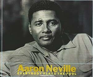 aaron neville everybody plays the fool lyrics