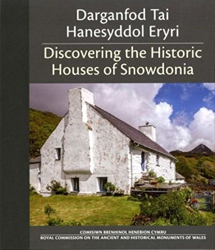 Darganfod Tai Hanesyddol Eryri: Discovering the Historic Houses of Snowdonia