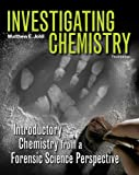 Investigating Chemistry: Introductory Chemistry From A Forensic Science Perspective