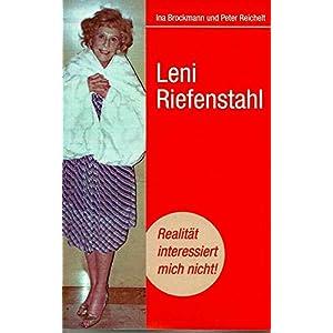 """Leni Riefenstahl """"Realität interessiert mich nicht"""": Der Katalog zur Ausstellung"""