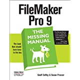FileMaker Pro 9: The Missing Manual ~ Geoff Coffey