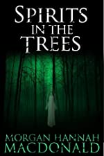 SPIRITS IN THE TREES (THE SPIRITS TRILOGY)
